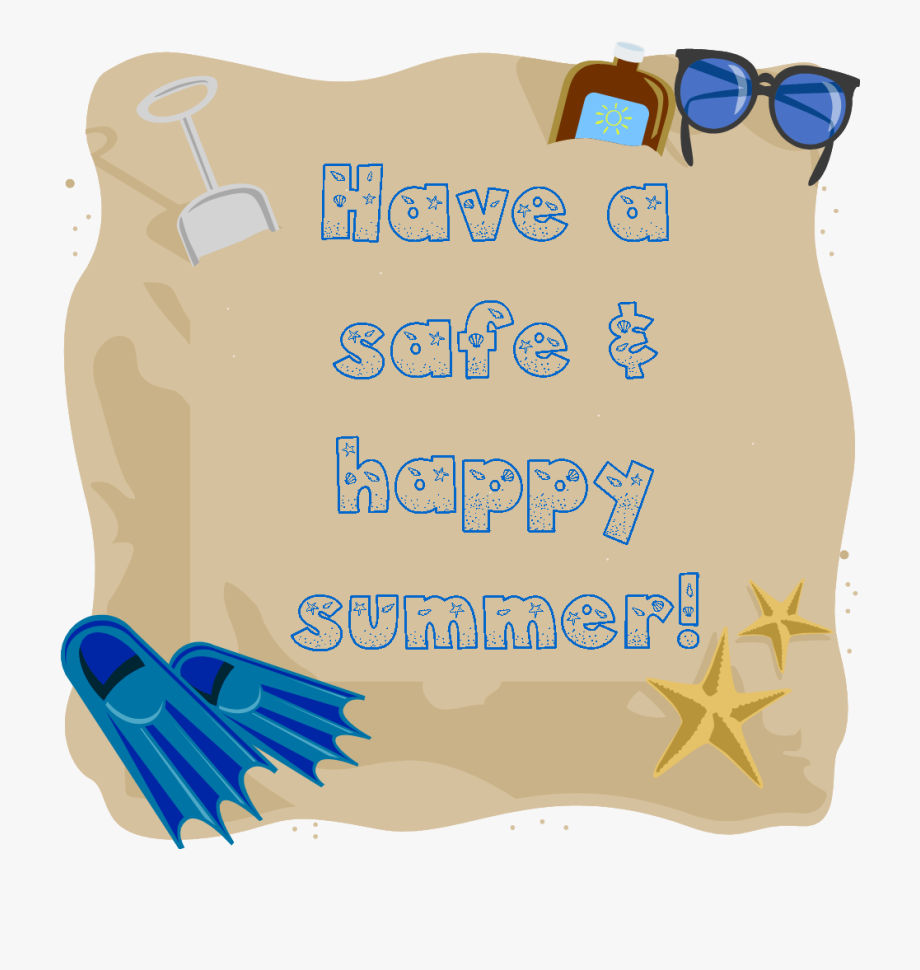 Have a safe and happy summer