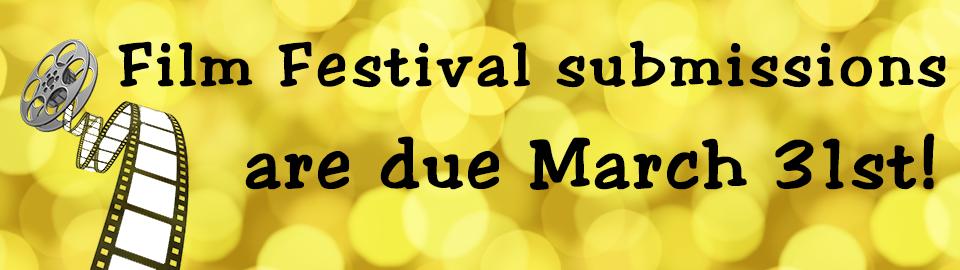film festival submisisons due 3-31-17