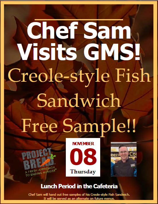 Poster announcing a Chef Sam visit to GMS to serve Spicy Creole Fish Sandwich