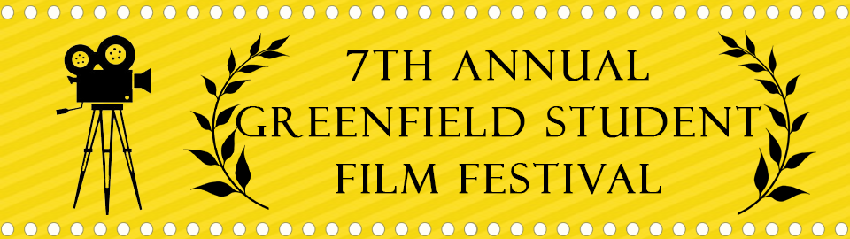 7th annual GPS student film festival banner