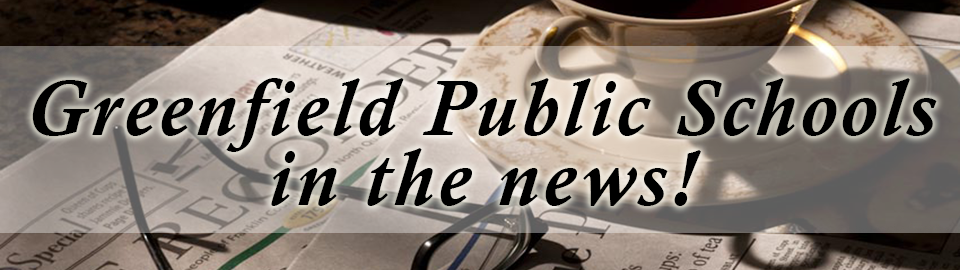 Greenfield Public Schools in the News